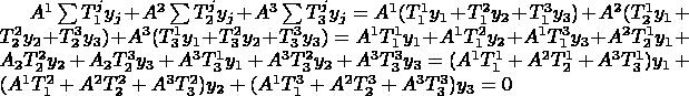 $A^1\sum T_1^jy_j+A^2\sum T_2^jy_j+A^3\sum T_3^jy_j = A^1(T_1^1y_1+T_1^2y_2+T_1^3y_3) + A^2(T_2^1y_1+T_2^2y_2+T_2^3y_3) + A^3(T_3^1y_1+T_3^2y_2+T_3^3y_3) = A^1T_1^1y_1+A^1T_1^2y_2+A^1T_1^3y_3 + A^2T_2^1y_1+A_2T_2^2y_2+A_2T_2^3y_3 + A^3T_3^1y_1+A^3T_3^2y_2+A^3T_3^3y_3 = (A^1T_1^1 + A^2T_2^1+A^3T_3^1)y_1 + (A^1T_1^2 + A^2T_2^2+A^3T_3^2)y_2 + (A^1T_1^3 + A^2T_2^3+A^3T_3^3)y_3 = 0$