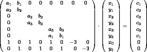 $$\left(\begin{array}{cccccccc} a_1& b_1 & 0 & 0 & 0 & 0 & 0 & 0\\ a_2 & b_2\\ 0&&a_2 & b_2\\ 0&&a_3 & b_3\\ 0&&&&a_3 & b_3\\ 0&&&&a_1 & b_1\\ 1& 0&1& 0&1& 0&-3& \hphantom{-}0\\ 0&1& 0&1& 0&1&\hphantom{-}0&-3\end{array}\right) \cdot \left(\begin{array}{c} x_1\\y_1\\x_2\\y_2\\x_3\\y_3\\x_0\\y_0 \end{array}\right)= \left(\begin{array}{c} c_1\\c_2\\c_2\\c_3\\c_3\\c_1\\0\\0 \end{array}\right)$$